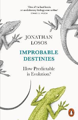 Improbable Destinies: How Predictable is Evolution? - Losos, Jonathan