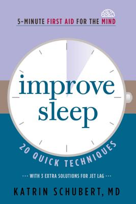 Improve Sleep: 20 Quick Techniques (5-Minute First Aid for the Mind) - Schubert, Katrin