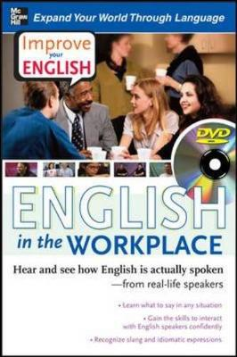 Improve Your English: English in the Workplace: Hear and See How English is Actually Spoken--from Real-life Speakers - Brown, Stephen, and Lucas, Cecil