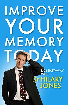 Improve Your Memory Today - Eastaway, Rob