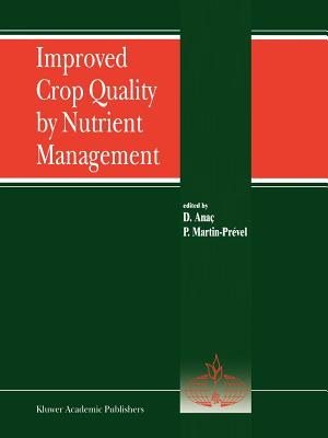 Improved Crop Quality by Nutrient Management - Anac, Dilek (Editor), and Martin-Prevel, Pierre (Editor)