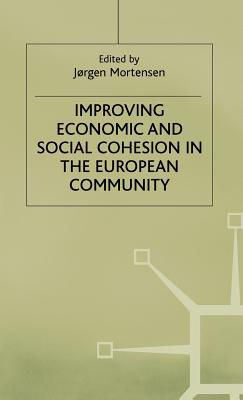 Improving Economic and Social Cohesion in the European Community - Mortensen, Jorgen (Editor)