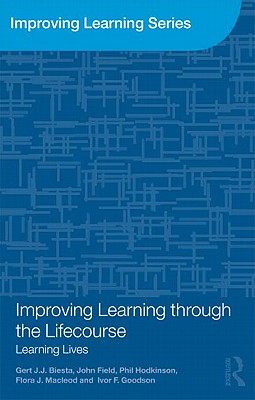 Improving Learning Through the Lifecourse: Learning Lives - Biesta, Gert