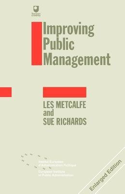 Improving Public Management - Metcalfe, Les, Dr., and Richards, Sue