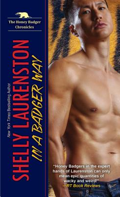 In a Badger Way: A Honey Badger Shifter Romance - Laurenston, Shelly