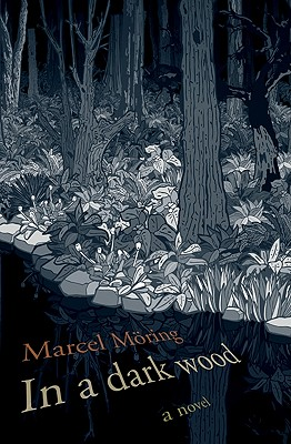 In a Dark Wood - Moring, Marcel, and Whiteside, Shaun (Translated by)