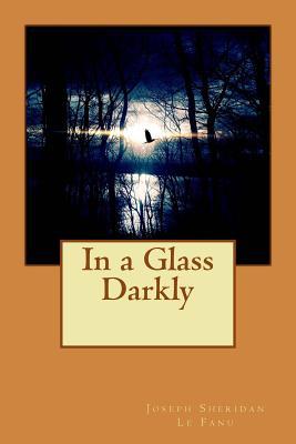 In a Glass Darkly - Joseph Sheridan Le Fanu