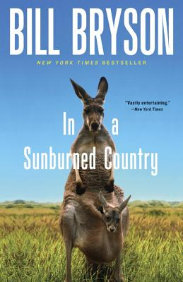 In a Sunburned Country - Bryson, Bill