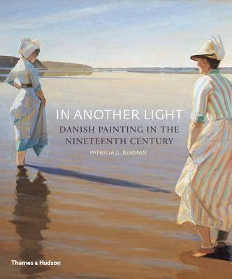 In Another Light: Danish Painting in the Nineteenth Century - Berman, Patricia G.