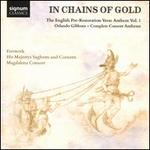 In Chains of Gold: The English Pre-Restoration Verse Anthem, Vol. 1 - Orlando Gibbons: Complete Consort Anthems
