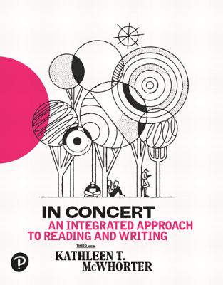 In Concert: An Integrated Approach to Reading and Writing - McWhorter, Kathleen T