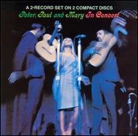 In Concert - Peter, Paul & Mary