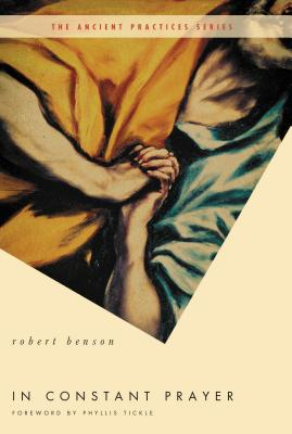 In Constant Prayer - Benson, Robert, and Tickle, Phyllis (Foreword by)