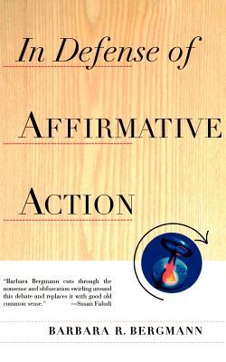 In Defense of Affirmative Action - Bergman, Barbara