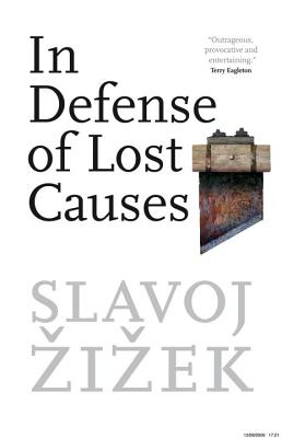 In Defense of Lost Causes - Zizek, Slavoj