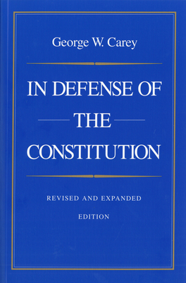 In Defense of the Constitution - Carey, George W