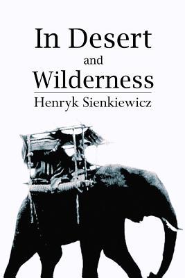 In Desert and Wilderness - Sienkiewicz, Henryk