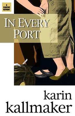 In Every Port - Kallmaker, Karin