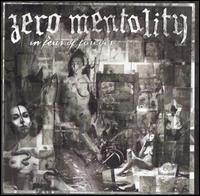 In Fear of Forever - Zero Mentality