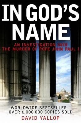 In God's Name - Yallop, David A.