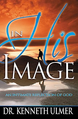In His Image: An Intimate Reflection of God - Ulmer, Kenneth