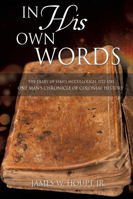 In His Own Words - Houpt Jr, James W