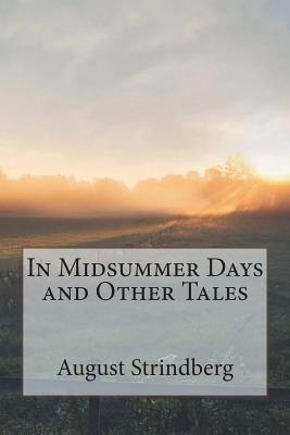 In Midsummer Days and Other Tales - Strindberg, August