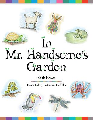 In Mr. Handsome's Garden - Hayes, Keith