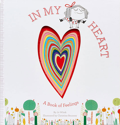 In My Heart:A Book of Feelings: A Book of Feelings - Witek, Jo