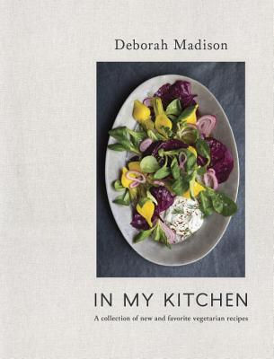 In My Kitchen: A Collection of New and Favorite Vegetarian Recipes [a Cookbook] - Madison, Deborah