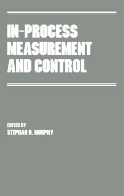 In-Process Measurement and Control - Murphy, S D