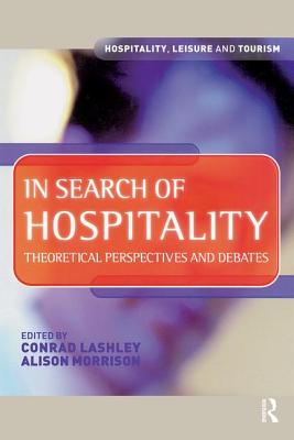 In Search of Hospitality - Lashley, Conrad, and Morrison, Alison