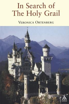 In Search of the Holy Grail: The Quest for the Middle Ages - Ortenberg, Veronica