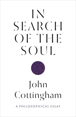 In Search of the Soul: A Philosophical Essay - Cottingham, John