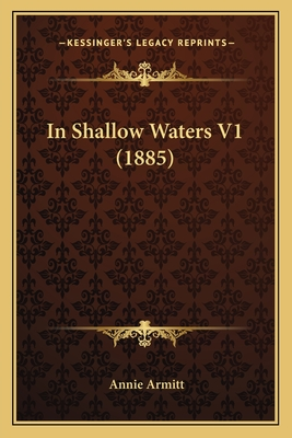 In Shallow Waters V1 (1885) - Armitt, Annie