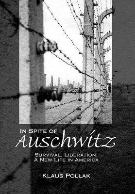 In Spite of Auschwitz - Pollak, Klaus