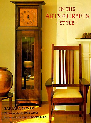 In the Arts and Crafts Style - Mayer, Barbara, and Chronicle Books, and Gray, Rob (Photographer)