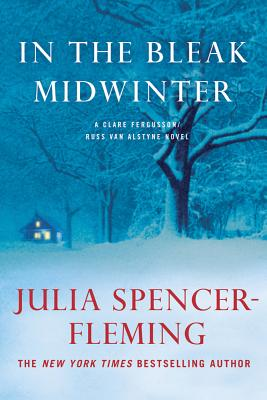In the Bleak Midwinter: A Clare Fergusson and Russ Van Alstyne Mystery - Spencer-Fleming, Julia