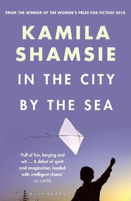 In the City by the Sea - Shamsie, Kamila