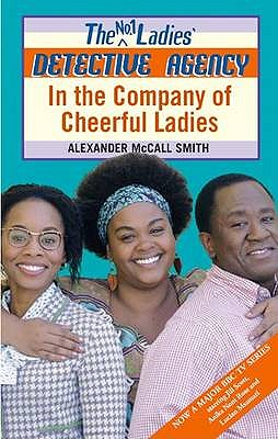 In the Company of Cheerful Ladies - McCall Smith, Alexander