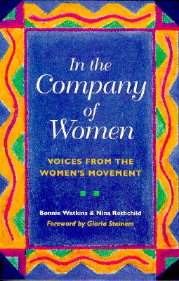 In the Company of Women: Voices from the Women's Movement - Watkins, Bonnie