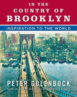 In the Country of Brooklyn: Inspiration to the World - Golenbock, Peter