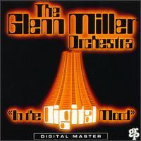 In the Digital Mood - The Glenn Miller Orchestra