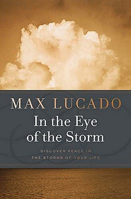 In the Eye of the Storm - Lucado, Max