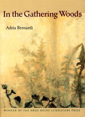 In the Gathering Woods - Bernardi, Adria