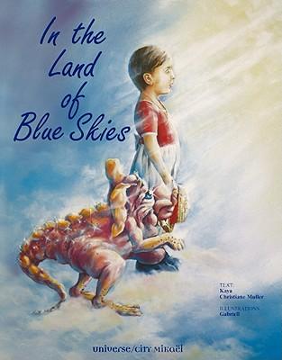In the Land of Blue Skies - Muller, Kaya, and Muller, Christiane