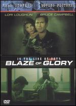 In the Line of Duty: Blaze of Glory - Dick Lowry