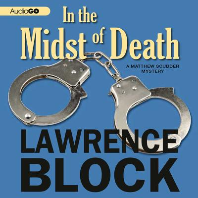 In the Midst of Death: A Matthew Scudder Novel - Block, Lawrence, and Sklar, Alan (Read by)