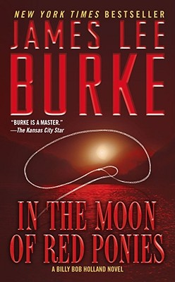 In the Moon of Red Ponies - Burke, James Lee