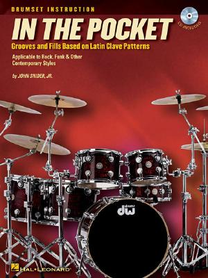 In the Pocket: Grooves and Fills Based on Latin Clave Patterns - Snider, John